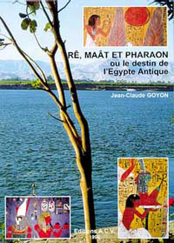 RE. MAAT ET PHARAON OU DESTIN EGYPTE