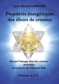 PROPRIETES ENERGETIQUES DES ELIXIRS DE CRISTAUX