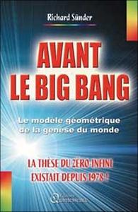 AVANT LE BIG BANG - LA THESE DU ZERO-INFINI