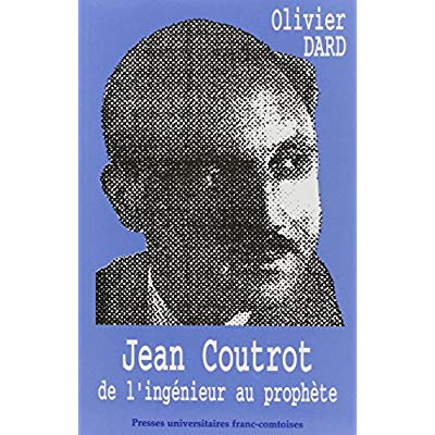 JEAN COUTROT, DE L'INGENIEUR AU PROPHETE