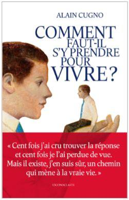 COMMENT FAUT-IL S'Y PRENDRE POUR VIVRE ?