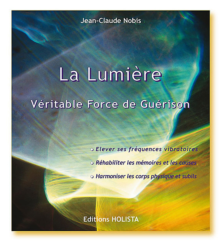 LA LUMIERE - VERITABLE FORCE DE GUERISON
