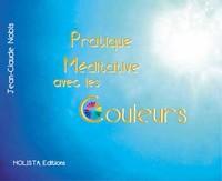PRATIQUE MEDITATIVE AVEC LES COULEURS