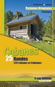 RANDO CABANES - 25 RANDOS -129 REFUGES ET CABANES - PYRENEES-ORIENTALES