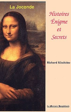 LA JOCONDE - HISTOIRE, ENIGME ET SECRETS
