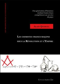 LES CHIMISTES FRANCS-MACONS SOUS LA REVOLUTION ET L'EMPIRE