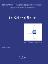 LE SCIENTIFIQUE:FORMULATION POUR L'ETUDE DES SYTEMES PHYSIQUES