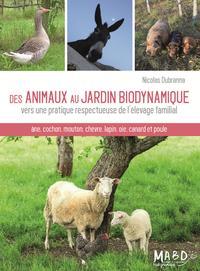 DES ANIMAUX AU JARDIN BIODYNAMIQUE - VERS UNE PRATIQUE RESPECTUEUSE DE L'ELEVAGE FAMILIAL. ANE, COCH