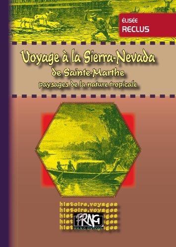 VOYAGE A LA SIERRA-NEVADA DE SAINTE-MARTHE, PAYSAGES DE LA NATURE TROPICALE