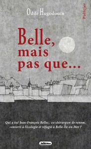 BELLE MAIS PAS QUE...