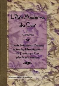 L'ART MODERNE DU CUIR, TRAITE ARTISTIQUE ET PRATIQUE...