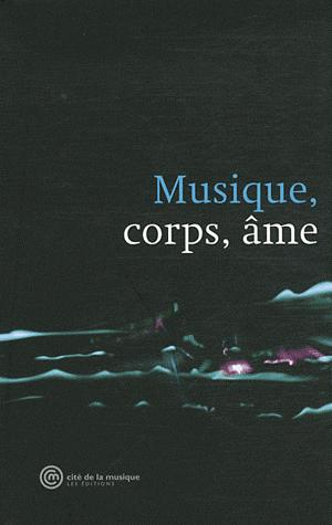 MUSIQUE, CORPS, AME