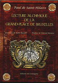 LECTURE ALCHIMIQUE DE LA GRAND-PLACE DE BRUXELLES