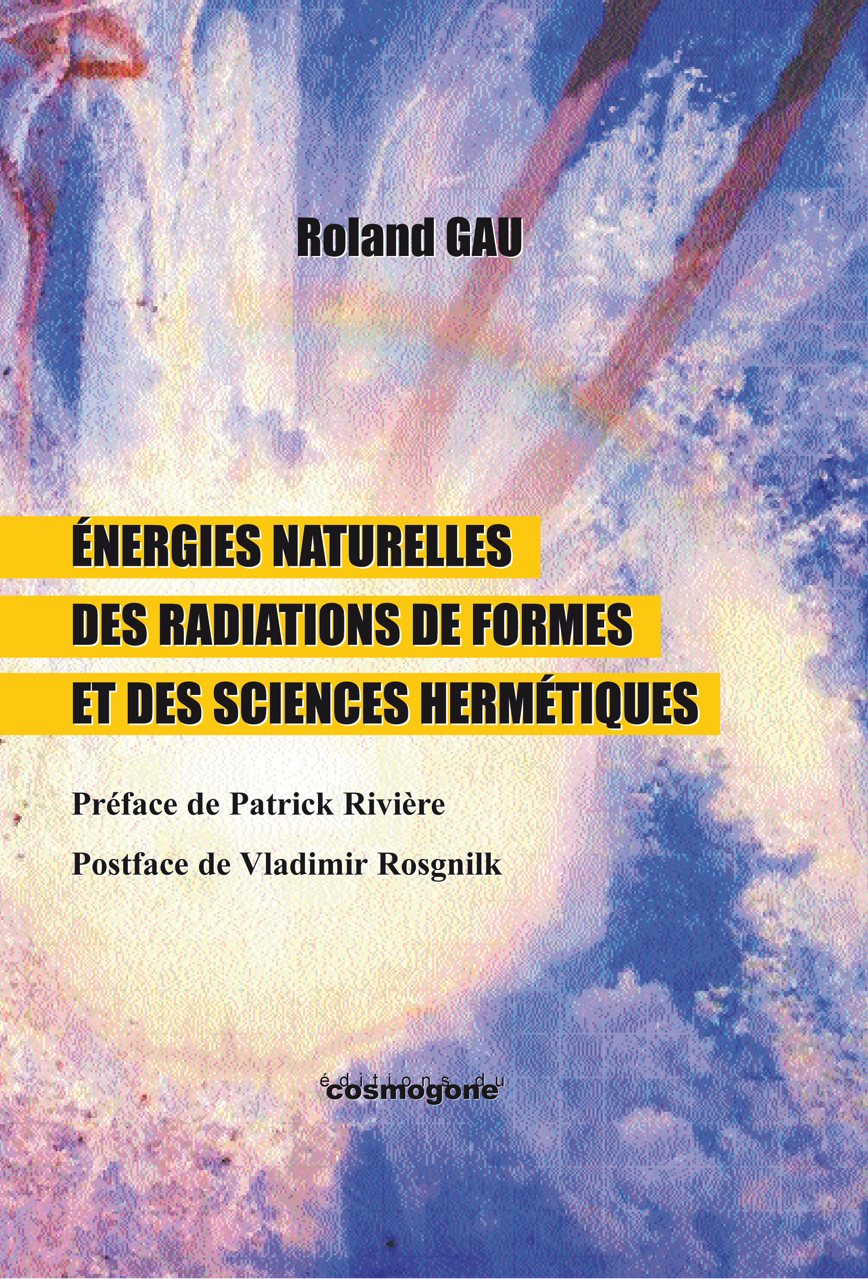 ENERGIES NATURELLES DES RADIATIONS DE FORMES ET SCIENCES HERMETIQUES.