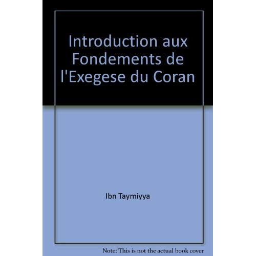 INTRODUCTION AUX FONDEMENTS DE L'EXEGESE DU CORAN