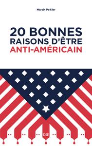 20 BONNES RAISONS  D'ETRE ANTI - AMERICAIN