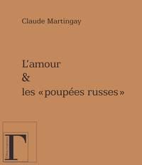 """""""L'AMOUR ET LES """"""""POUPEES RUSSES"""