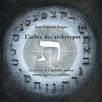 L'ARBRE DES ARCHETYPES - LES LETTRES DE L'ALPHABET HEBREU