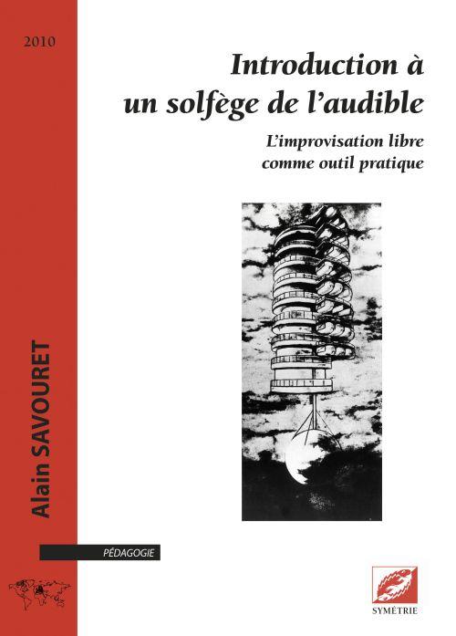 INTRODUCTION A UN SOLFEGE DE L AUDIBLE - L IMPROVISATION LIBRE COMME OUTIL PRATIQUE
