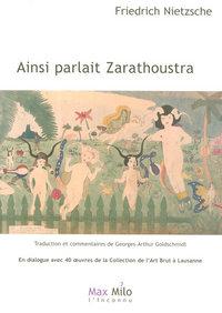 AINSI PARLAIT ZARATHOUSTRA - EN DIALOGUE AVEC 40 OEUVRES DE LA COLLECTION DE L'ART BRUT A LAUSANNE