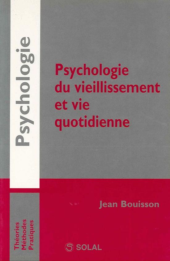 PSYCHOLOGIE DU VIEILLISSEMENT ET VIE QUOTIDIENNE