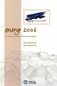 ENMG 2006 15EMES JOURNEES FRANCOPHONES D'ELECTRO-NEUROMYOGRAPHIE