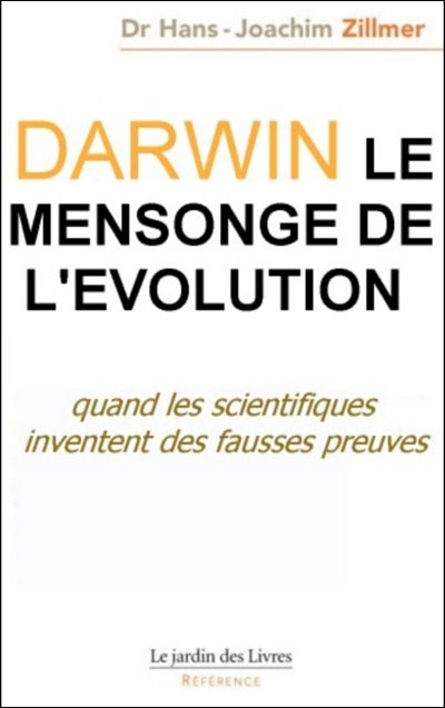 DARWIN, LE MENSONGE DE L'EVOLUTION