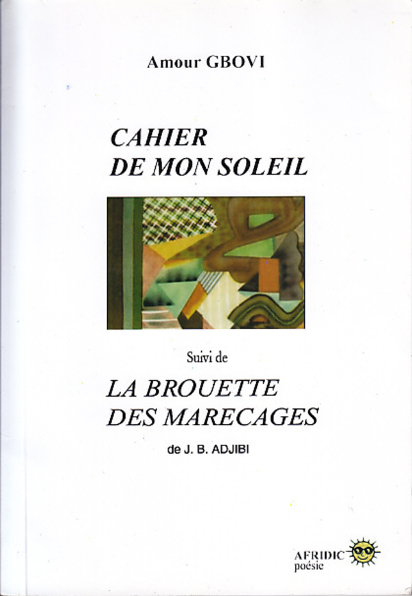 CAHIER DE MON SOLEIL - SUIVI DE LA BROUETTE DES MARECAGES