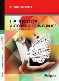 LE BRIDGE ...  AUTORISE A TOUS PUBLICS