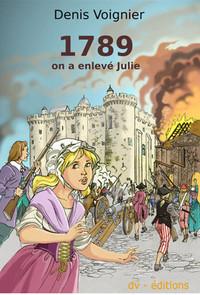1789, ON A ENLEVE JULIE