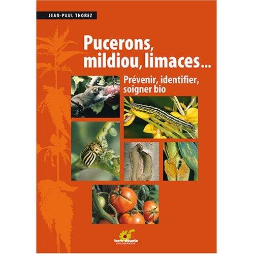 PUCERONS, MILDIOU, LIMACES...