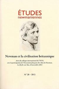 NEWMAN ET LA CIVILISATION BRITANNIQUE / ETUDES NEWMANIENNES - N  28 (2012)