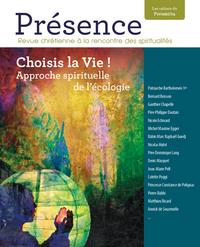 CHOISIS LA VIE ! APPROCHE SPIRITUELLE DE L'ECOLOGIE PRESENCE N 3