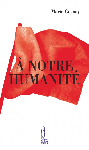 A NOTRE HUMANITE
