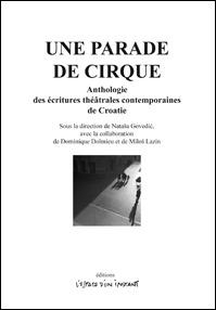 UNE PARADE DE CIRQUE, ANTHOLOGIE DES ECRITURES THEATRALES CONTEMPORAINES DE CROA
