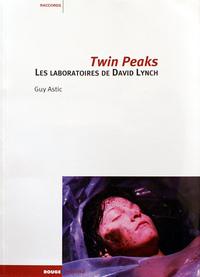 TWIN PEAKS, LES LABORATOIRES DE DAVID LYNCH