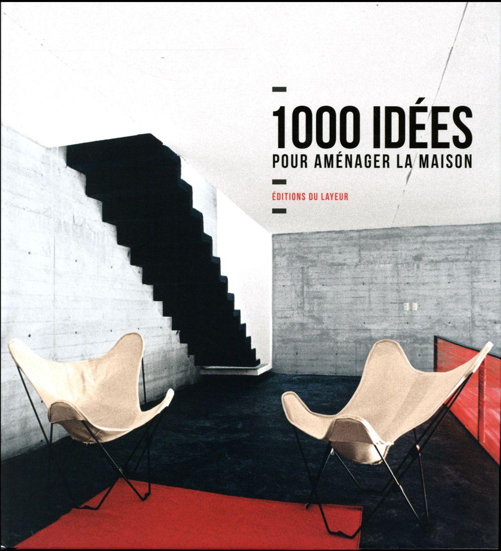1000 IDEES POUR AMENAGER LA MAISON