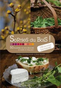 SORTIES DU BOIS ! 50 PLANTES DE NOS REGIONS A CUEILLIR ET DEGUSTER ! 150 RECETTES SAUVAGES