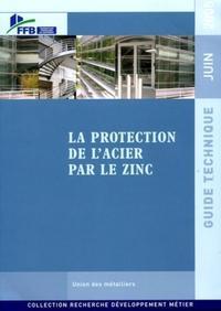 LA PROTECTION DE L'ACIER PAR LE ZINC - GUIDE TECHNIQUE - JUIN 2005