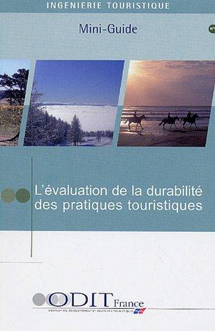 L'EVALUATION DE LA DURABILITE DES PRATIQUES TOURISTIQUES - MINI-GUIDE N 9
