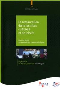 LA RESTAURATION DANS LES SITES CULTURELS ET DE LOISIRS N 39 - UNE ACTIVITE AU SERVICE DU SITE TOURIS