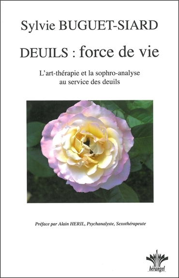 DEUILS : FORCE DE VIE - L'ART THERAPIE ET LA SOPHRO-ANALYSE...