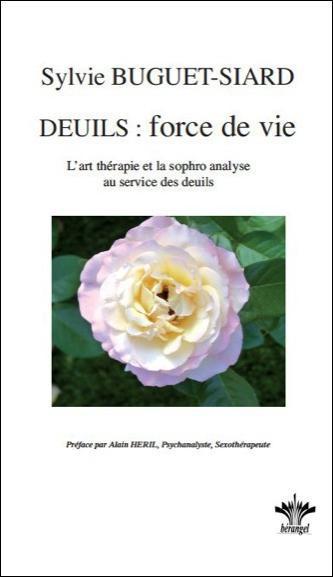 DEUILS : FORCE DE VIE - L'ART THERAPIE ET LA SOPHRO-ANALYSE...