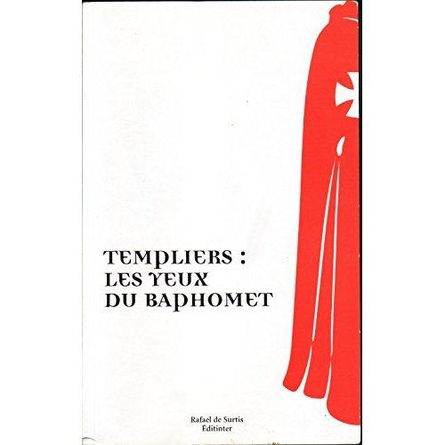 TEMPLIERS : LES YEUX DU BAPHOMET