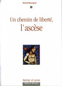 UN CHEMIN DE LIBERTE, L ASCESE