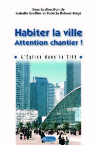 HABITER LA VILLE : ATTENTION CHANTIER ! L EGLISE DANS LA CITE