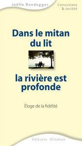 DANS LE MITAN DU LIT, LA RIVIERE EST PROFONDE. ELOGE DE LA FIDELITE.