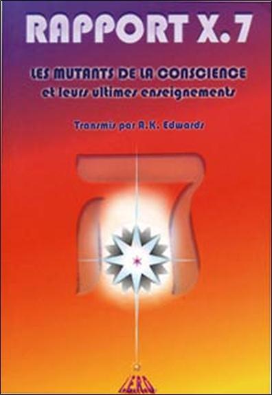 RAPPORT X.7 OU LES MUTANTS DE LA CONSCIENCE