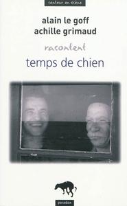 ALAIN LE GOFF, ACHILLE GRIMAUD RACONTENTTEMPS DE CHIEN