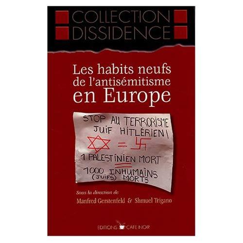 LES HABITS NEUFS DE L'ANTISEMITISME EN EUROPE